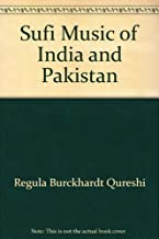 Sufi Music of India and Pakistan: Sound, Context and Meaning in Qawwali (Cambridge Studies in Ethnomusicology)