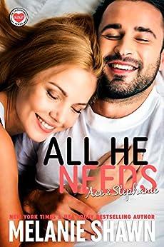 All He Needs – Ace & Stephanie (Crossroads Book 10) by [Melanie Shawn]