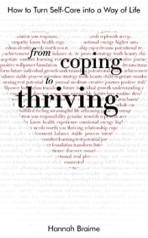 From Coping to Thriving: How to Turn Self-care into a Way of Life by [Hannah Braime, Will Moyer]