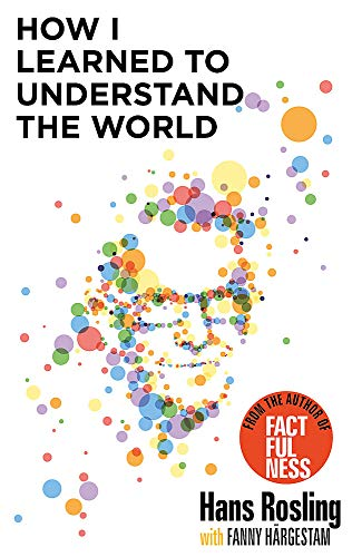 How I Learned to Understand the World: Hans Rosling