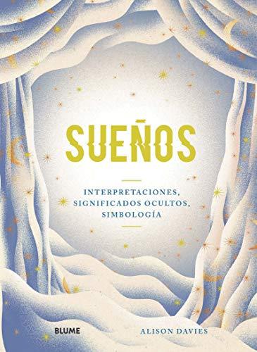 Sueños: Interpretaciones, significados ocultos, simbología