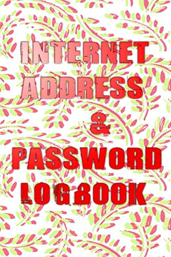 Passwords Log Book: My Internet Address Password Logbook Size 6 X 9' ~ Address - Internet # Journal ~ Glossy Cover Design 110 Page Very Fast Print.