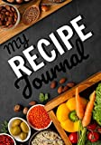 My Recipe Journal: Blank recipe journal to write in your favorite recipes | 100 pages | '7x10'in