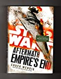 Star Wars: Aftermath - Empire's End. First Edition, First Printing, Special B&N Edition with Exclusive Content (Removable Two-Sided 'Stand With The Empire!' Poster). ISBN 9780425287057