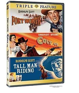 Colt .45 / Tall Man Riding / Fort Worth by Randolph Scott