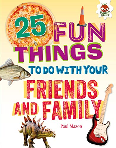 25 Fun Things to Do with Your Friends and Family (100 Fun Things to Do to Unplug) (English Edition)
