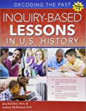 Inquiry-Based Lessons in U.S. History: Decoding the Past (Grades 5-8)