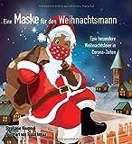 Eine Maske für den Weihnachtsmann: Eine besondere Weihnachtsfeier in Corona-Zeiten.