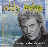 Songtexte von Eddy Raven - Living in Black and White