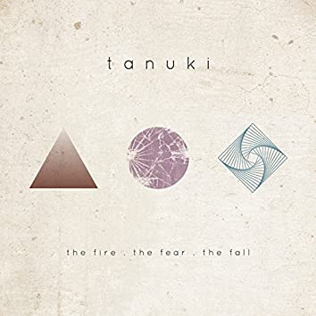 The Fire. The Fear. The Fall