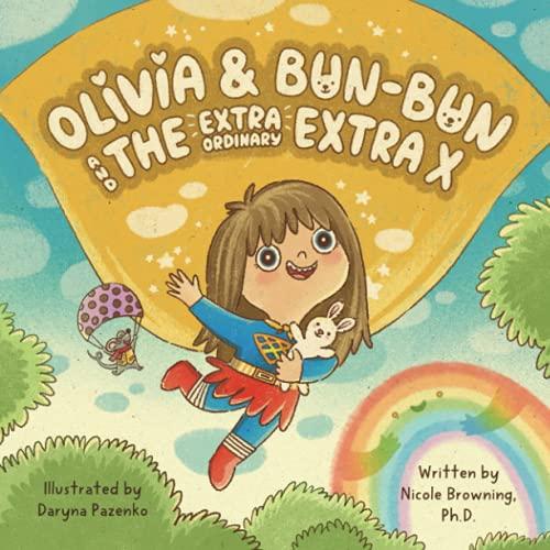 Olivia & Bun-Bun: And The Extraordinary Extra X
