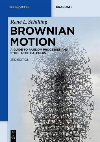 Brownian Motion: A Guide to Random Processes and Stochastic Calculus (de Gruyter Textbook)
