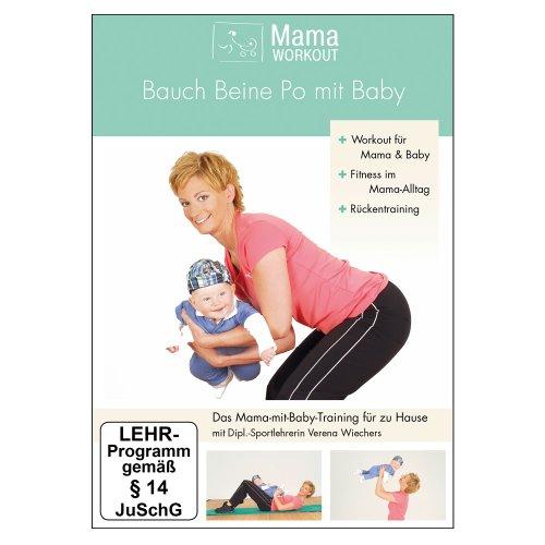 MamaWorkout - Bauch Beine Po mit Baby -- mit Tipps u. Übungen für den Rücken von Expertin Verena Wiechers // rezensiert vom Hebammenforum!