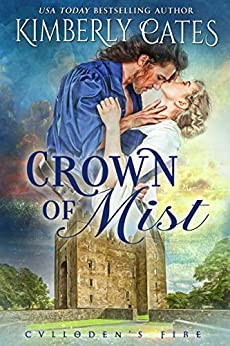 Crown of Mist (Culloden's Fire Book 4) by [Kimberly Cates]