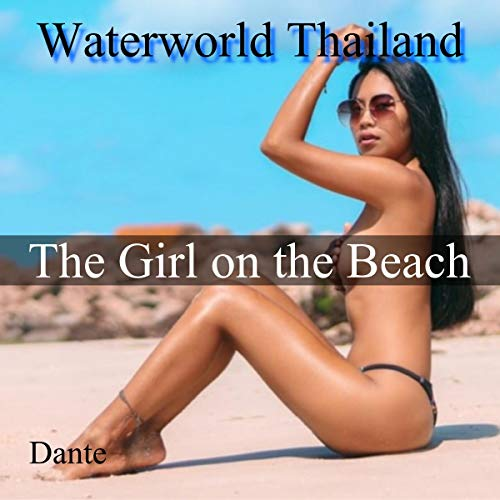 Waterworld Thailand: The Girl on the Beach Audiobook By Dante X cover art