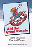 Ski the Great Potato: Idaho Ski Areas, Past and Present