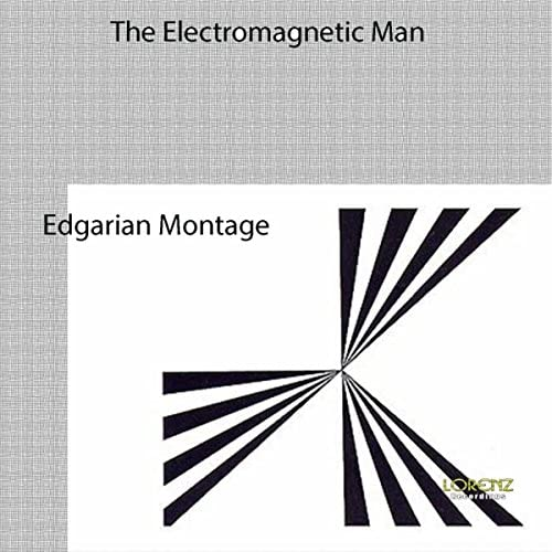 The Electromagnetic Man