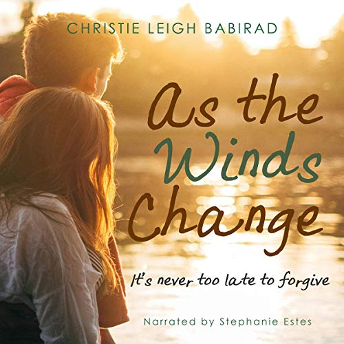 As the Winds Change                   By:                                                                                                                                 Christie Leigh Babirad                               Narrated by:                                                                                                                                 Stephanie Estes                      Length: 6 hrs and 55 mins     Not rated yet     Overall 0.0