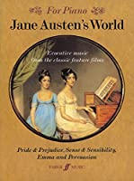 Jane Austen's World: Evocative Music from the Classic Feature Films Pride & Prejudice, Sense & Sensibility and Emma and Persuasion (Faber Edition)
