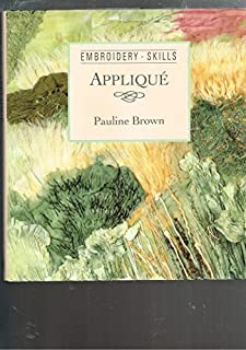Applique (Embroidery Skills Series)