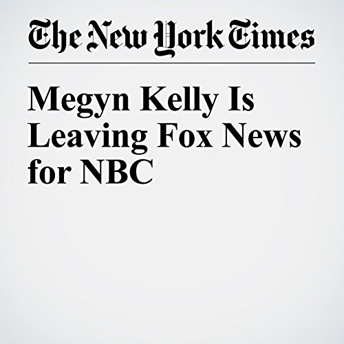 Megyn Kelly Is Leaving Fox News for NBC copertina