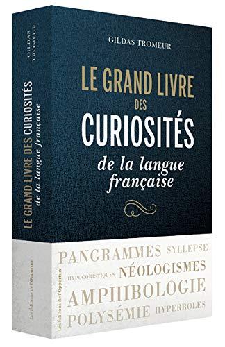 Le grand livre des curiosités de la langue française