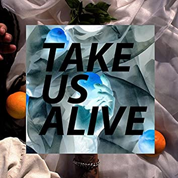 Take Us Alive (feat. Lovergirl)