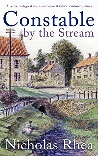 CONSTABLE BY THE STREAM a perfect feel-good read from one of Britain's best-loved authors (Constable Nick Mystery Book 11) (English Edition)