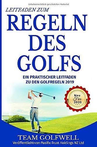 Leitfaden zum Regeln Des Golfs: Ein praktischer Leitfaden zu den Golfregeln 2019 (Taschenformat Edition) Neu für 2020