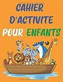 Cahier d'Activité Pour Enfants: cahier d'activité de coloriages pour Enfants, Apprenez à votre enfant à colorier l'alphabet des animaux, nombres, ... coloriage pour enfants - livre de coloriage.