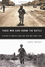Those Who Have Borne the Battle: A History of America s Wars and Those Who Fought Them