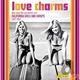 Love Charms - West Coast Hits and Rarities from California Girls and Groups 1957-1962