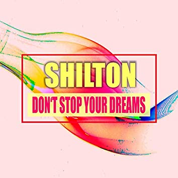 Don't Stop Your Dreams