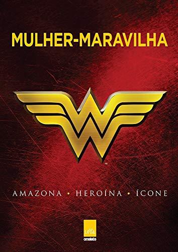 Mulher-maravilha: Amazona, Heroína, Ícone