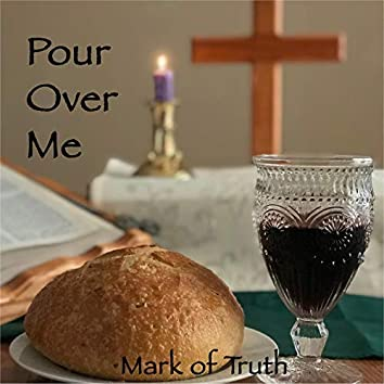 Pour Over Me