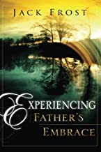 Experiencing Father's Embrace by Jack Frost (2006-04-01)