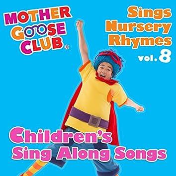Mother Goose Club Sings Nursery Rhymes, Vol. 8: Children's Sing Along Songs
