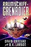 Raumschiff-Grenadier: Mech, Space Marine, Space Fleet (Galaktische-Befreiungskriege-Serie 1)