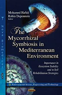 Mycorrhizal Symbiosis in Mediterranean Environment: Importance in Ecosystem Stability & in Soil Rehabilitation Strategies