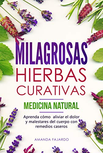 MILAGROSAS HIERBAS CURATIVAS - MEDICINA NATURAL : Aprenda cómo aliviar el dolor y malestares del cu