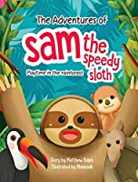 The Adventures Of Sam The Speedy Sloth: Playtime In The Rainforest