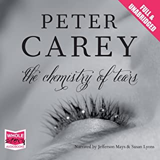 The Chemistry of Tears                   By:                                                                                                                                 Peter Carey                               Narrated by:                                                                                                                                 Jefferson Mays,                                                                                        Susan Lyons                      Length: 8 hrs and 57 mins     31 ratings     Overall 2.8