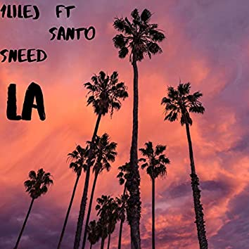 La (feat. Santo Sneed)