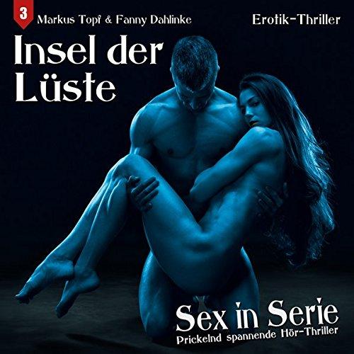Sex in Serie 3: Insel der Lüste