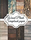 Wood Plank Scrapbook Paper: Scrapbooking Paper size 8.5 'x 11'| Decorative Craft Pages for Gift Wrapping, Journaling and Card Making | Premium Scrapbooking Pages for Crafters (Scrapbook Kit Paper)
