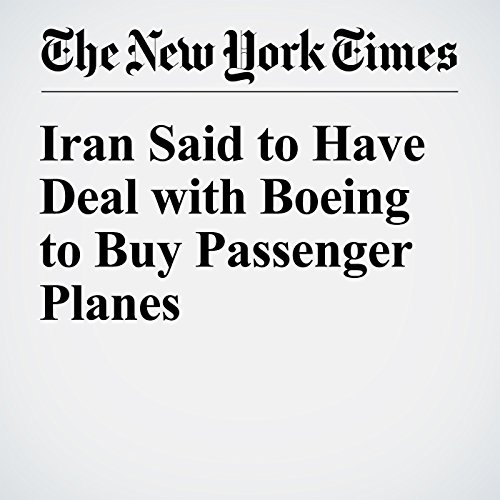 Iran Said to Have Deal with Boeing to Buy Passenger Planes cover art