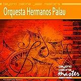 Beyond Patina Jazz Masters: Orquesta Hermanos Palau