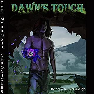 Dawn's Touch     The Myrrosil Chronicles              By:                                                                                                                                 Steven McCullough                               Narrated by:                                                                                                                                 Henry Kramer                      Length: 7 hrs and 3 mins     8 ratings     Overall 4.1