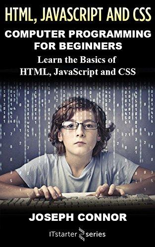 HTML5, JavaScript, & CSS: Computer Programming For Beginners: Learn The Basics Of HTML5, JavaScript, & CSS (English Edition)