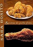 Recetas de pollo frito